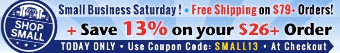 Small Business Saturday - Save Today - 13% Off Your $26+ Order